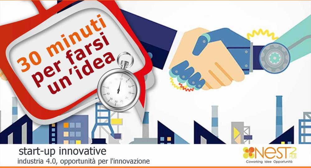 30 minuti per farsi una idea workshop nest2hub pisa startup innovative industria 4.0